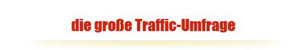 die große Trafficumfrage