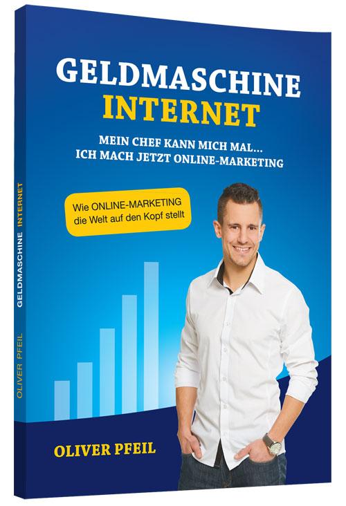 Buch Geldmaschine Internet von Oliver Pfeil